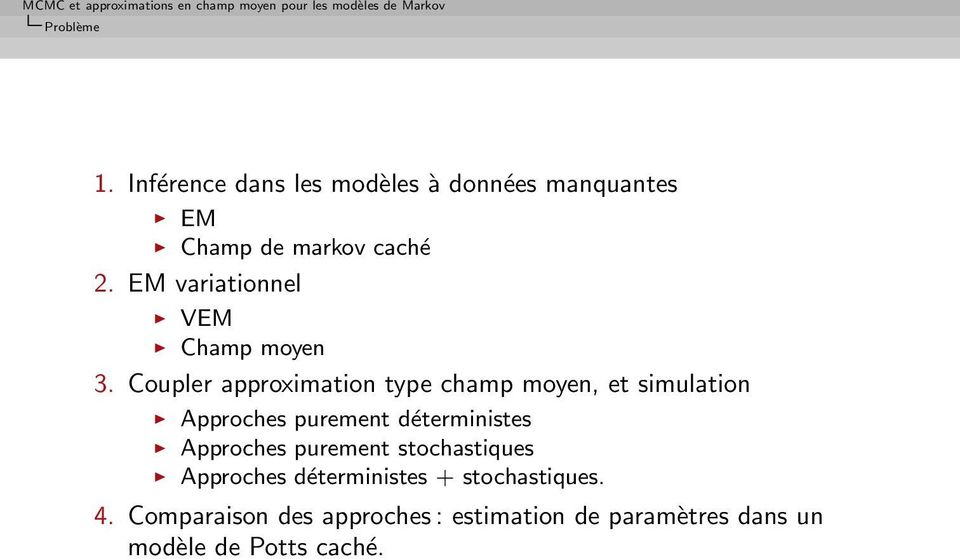 Coupler approximation type champ moyen, et simulation Approches purement déterministes