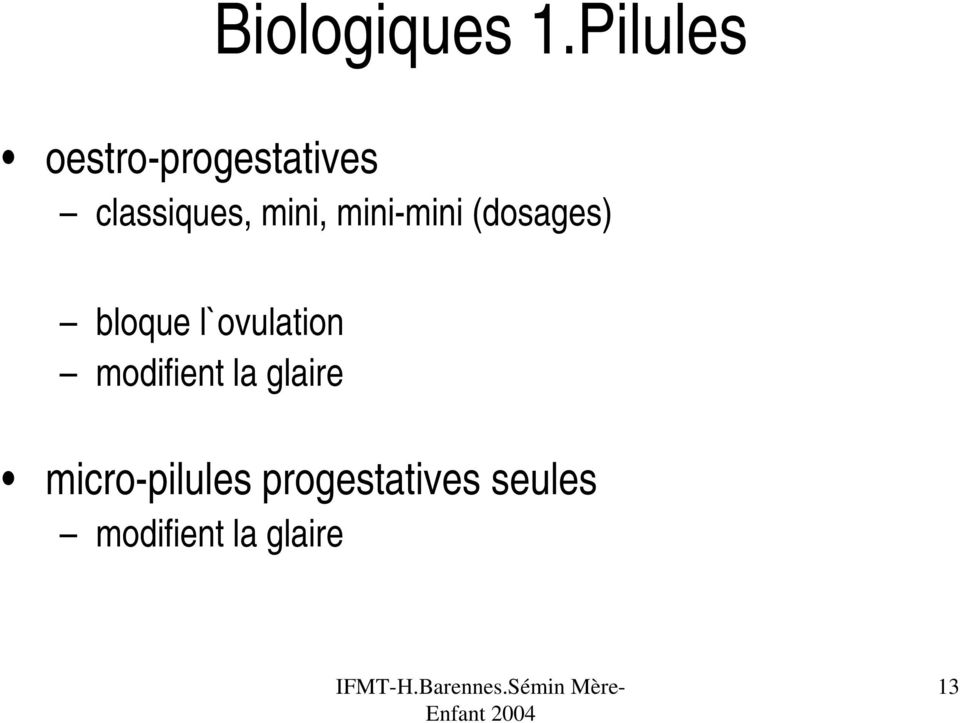 mini, mini-mini (dosages) bloque l`ovulation