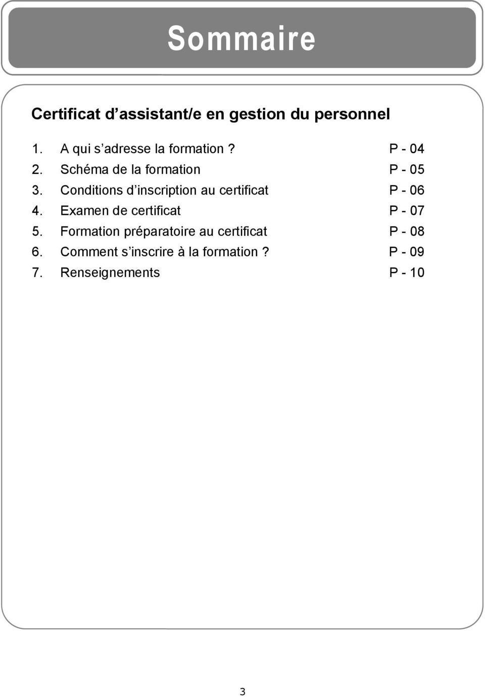 Conditions d inscription au certificat P - 06 4. Examen de certificat P - 07 5.