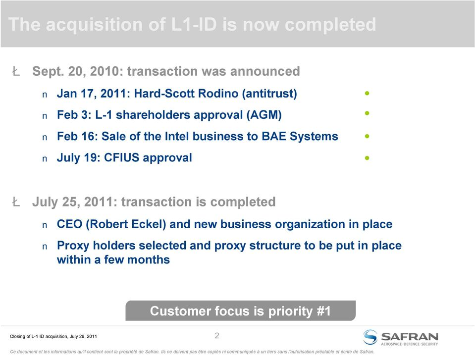 (AGM) Feb 16: Sale of the Intel business to BAE Systems July 19: CFIUS approval Ł July 25, 2011: transaction is
