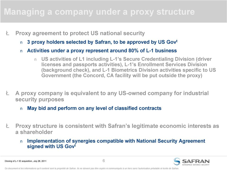 Biometrics Division activities specific to US Government (the Concord, CA facility will be put outside the proxy) Ł A proxy company is equivalent to any US-owned company for industrial security