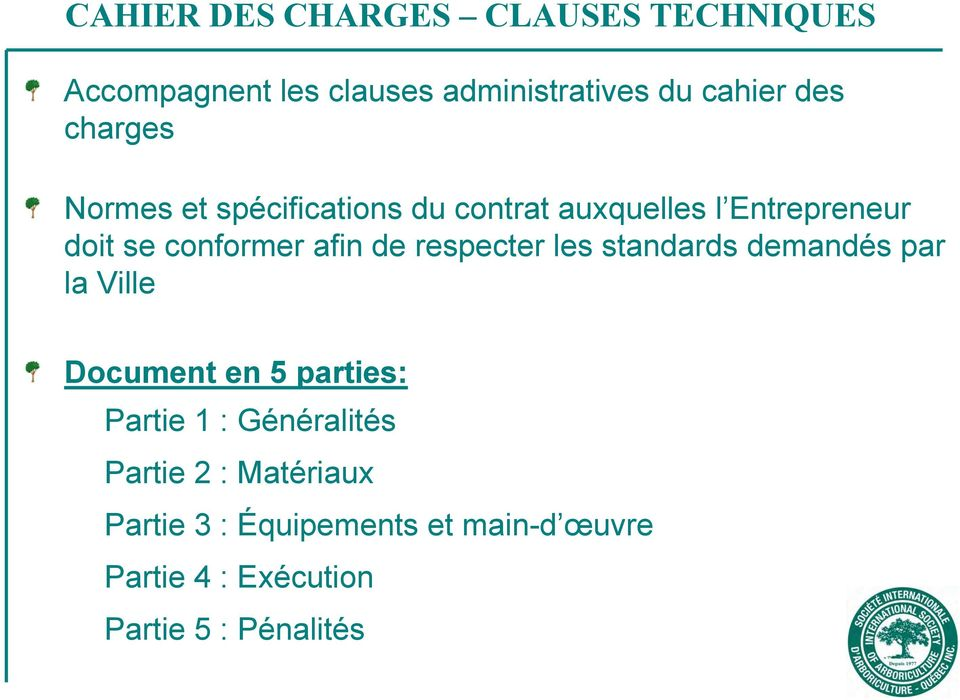 respecter les standards demandés par la Ville Document en 5 parties: Partie 1 :