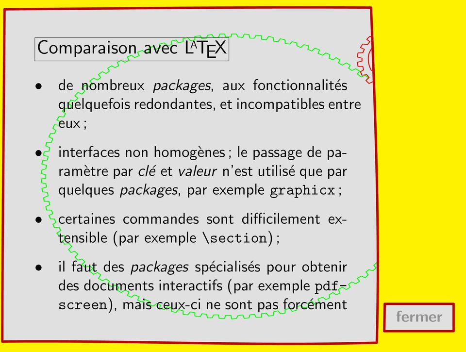 packages, par exemple graphicx ; certaines commandes sont difficilement extensible (par exemple \section) ; il