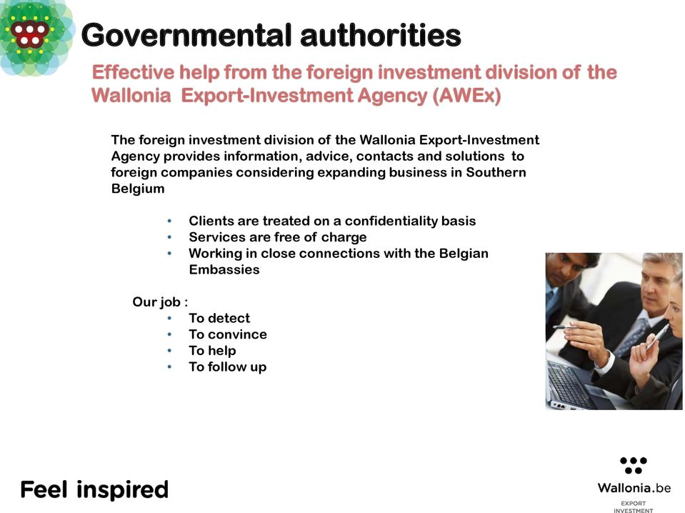 to foreign companies considering expanding business in Southern Belgium Clients are treated on a confidentiality basis