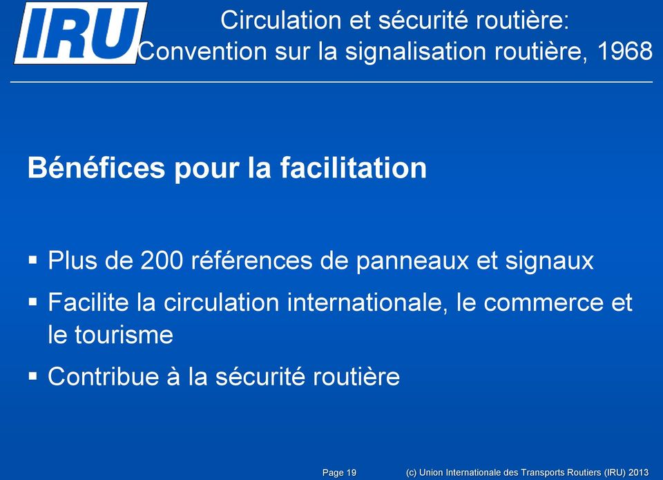 Facilite la circulation internationale, le commerce et le tourisme Contribue à la