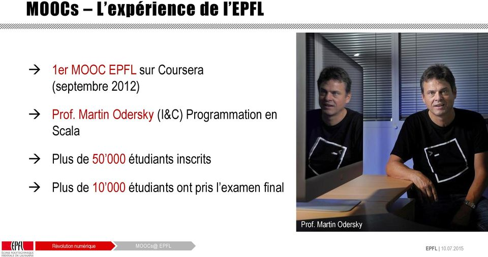 Martin Odersky (I&C) Programmation en Scala Plus de 50 000