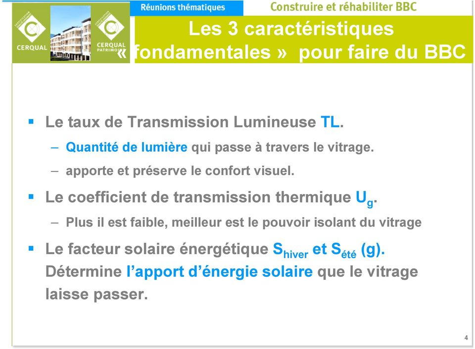 Le coefficient de transmission thermique U g.