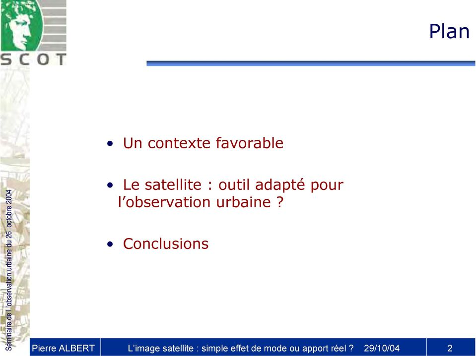 Conclusions Pierre ALBERT L image satellite