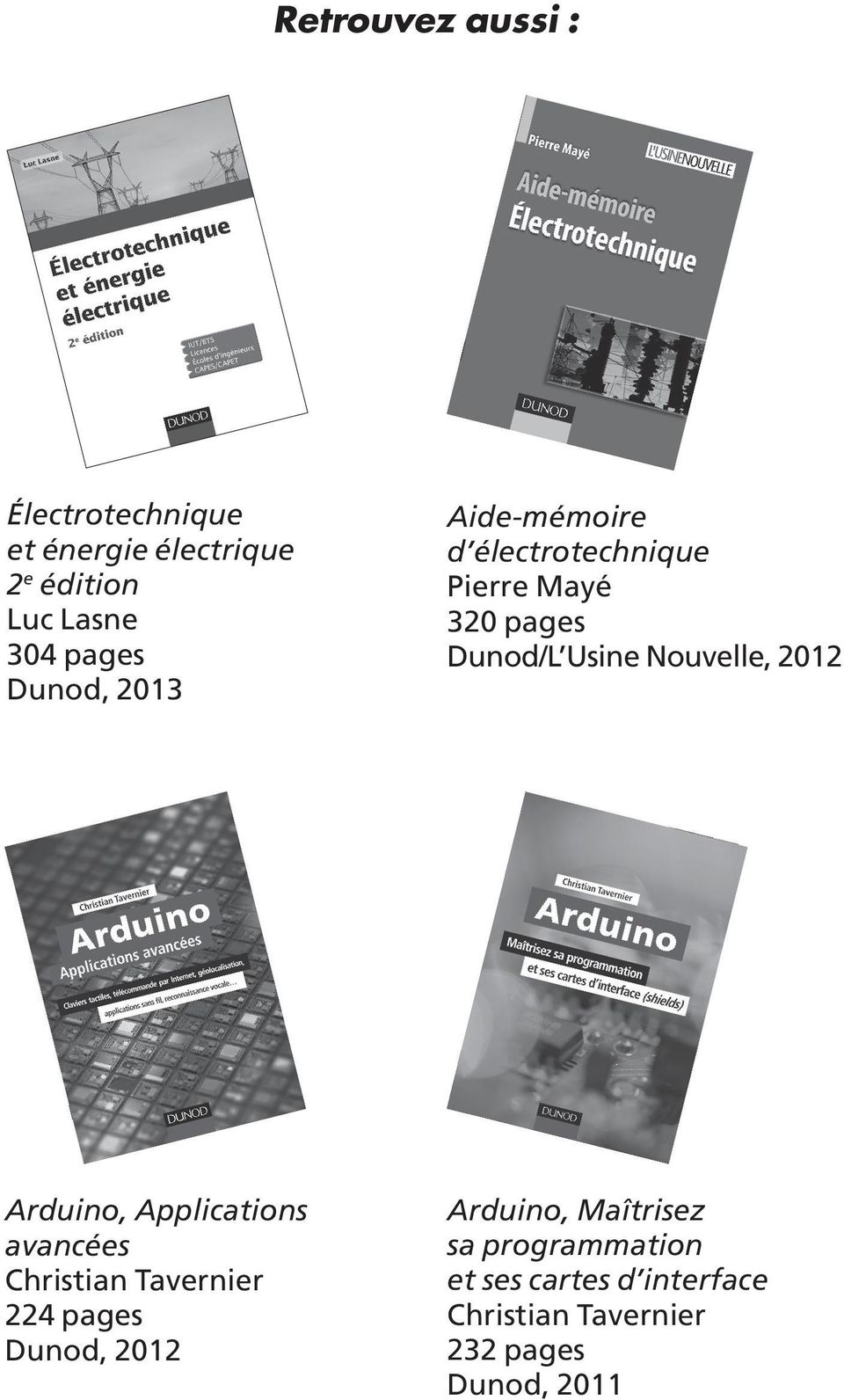 2012 Arduino, Applications avancées Christian Tavernier 224 pages Dunod, 2012 Arduino,