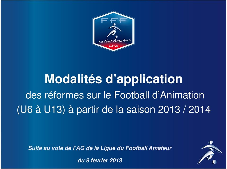 Suite au vote de l AG de la Ligue du Football Amateur A.