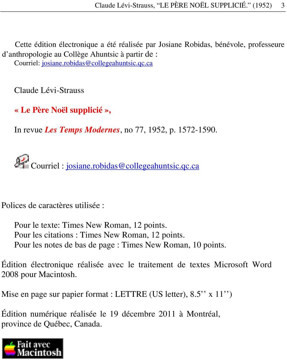 ca Claude Lévi-Strauss «Le Père Noël supplicié», In revue Les Temps Modernes, no 77, 1952, p. 1572-1590. Courriel : josiane.robidas@collegeahuntsic.qc.