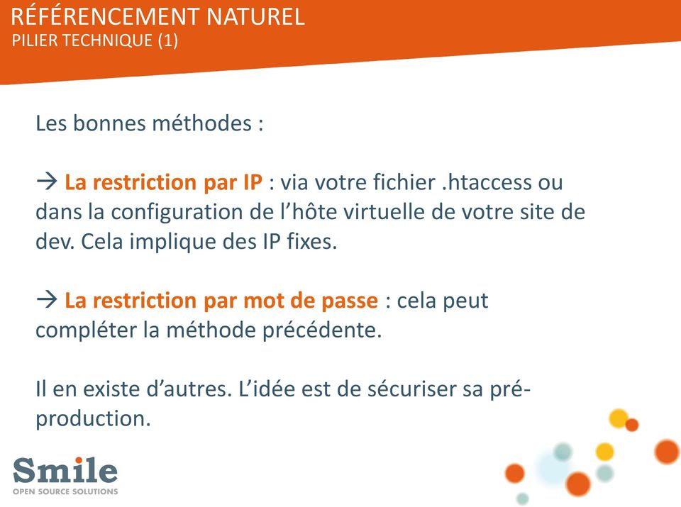 Cela implique des IP fixes.