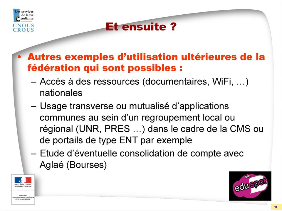 ressources (documentaires, WiFi, ) nationales Usage transverse ou mutualisé d applications