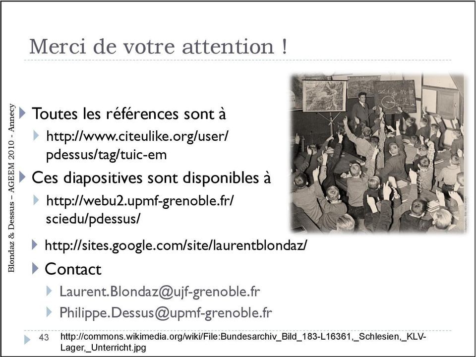 fr/ sciedu/pdessus/!! http://sites.google.com/site/laurentblondaz/!! Contact!! Laurent.Blondaz@ujf-grenoble.