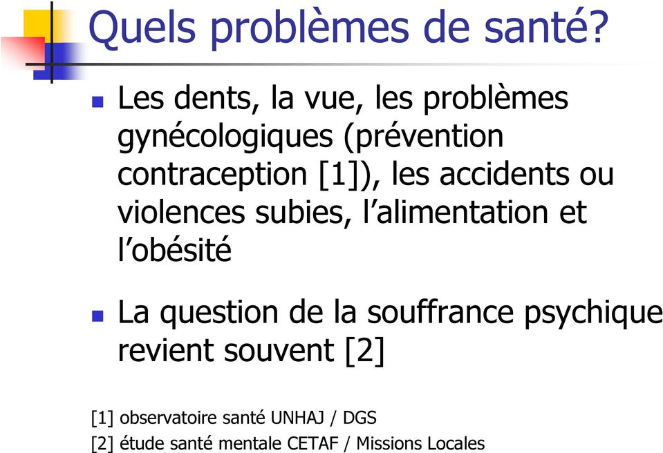 [1]), les accidents ou violences subies, l alimentation et l obésité La