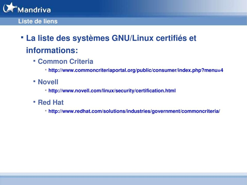 php?menu=4 Novell http://www.novell.com/linux/security/certification.