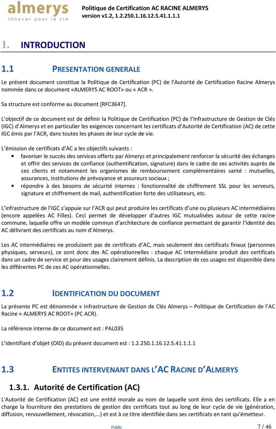 Sa structure est conforme au document [RFC3647].