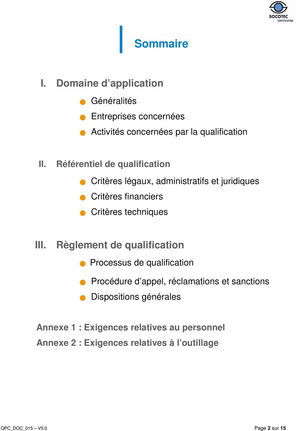 Règlement de qualification Processus de qualification Procédure d appel, réclamations et sanctions Dispositions