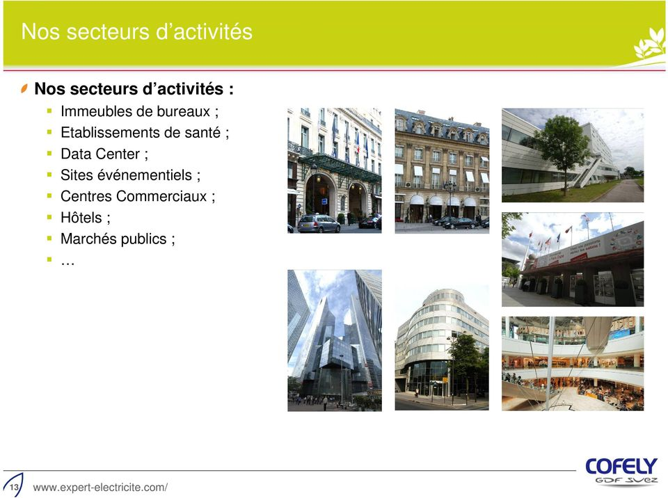 Center ; Sites événementiels ; Centres Commerciaux ;