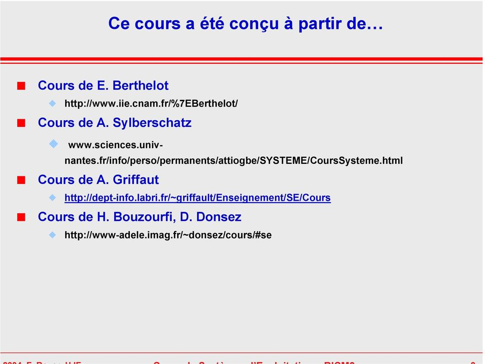 fr/info/perso/permanents/attiogbe/systeme/courssysteme.html Cours de A.