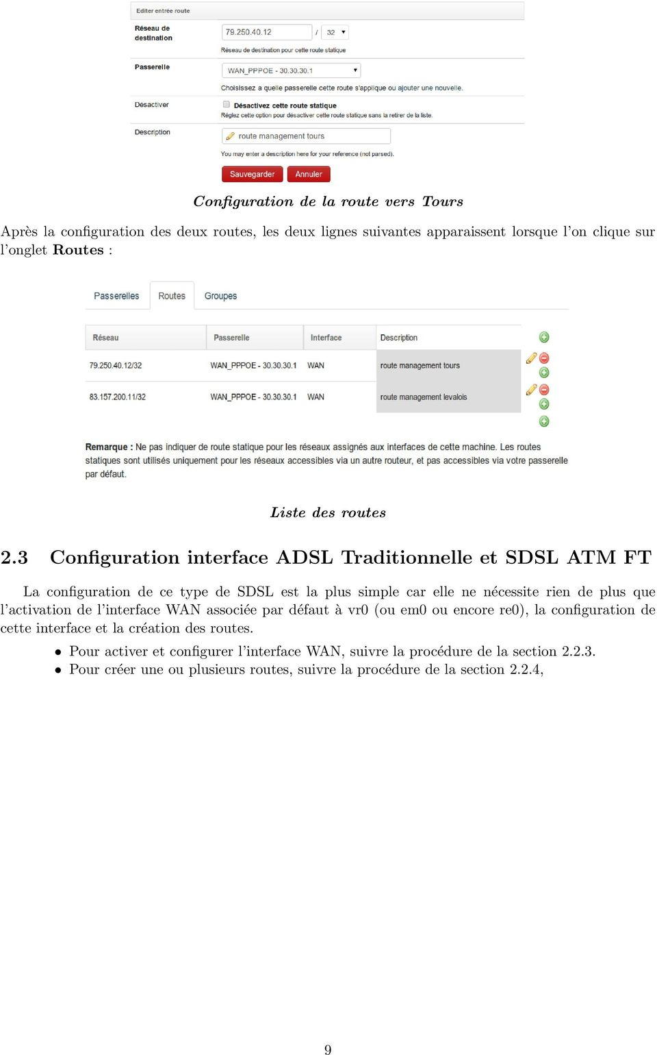 3 Configuration interface ADSL Traditionnelle et SDSL ATM FT La configuration de ce type de SDSL est la plus simple car elle ne nécessite rien de plus que l