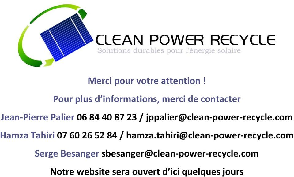 23 / jppalier@clean power recycle.com Hamza Tahiri 07 60 26 52 84 / hamza.
