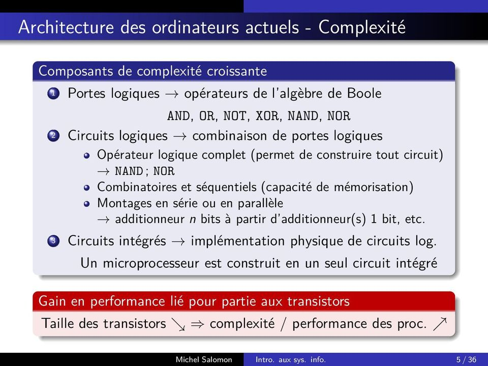 en série ou en parallèle additionneur n bits à partir d additionneur(s) 1 bit, etc. 3 Circuits intégrés implémentation physique de circuits log.
