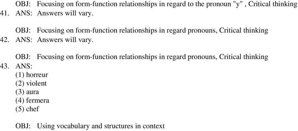 OBJ: Focusing on form-function relationships in regard pronouns, Critical thinking 42.
