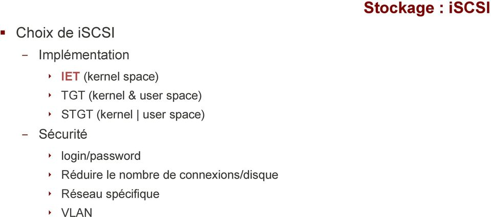 (kernel user space) Sécurité login/password Réduire