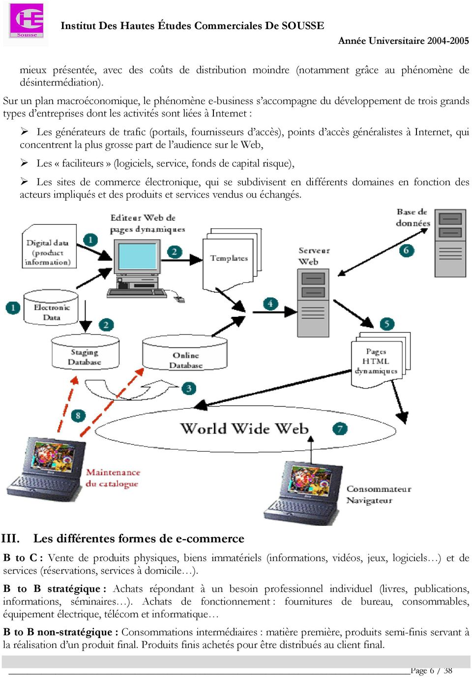 fournisseurs d accès), points d accès généralistes à Internet, qui concentrent la plus grosse part de l audience sur le Web, Les «faciliteurs» (logiciels, service, fonds de capital risque), Les sites