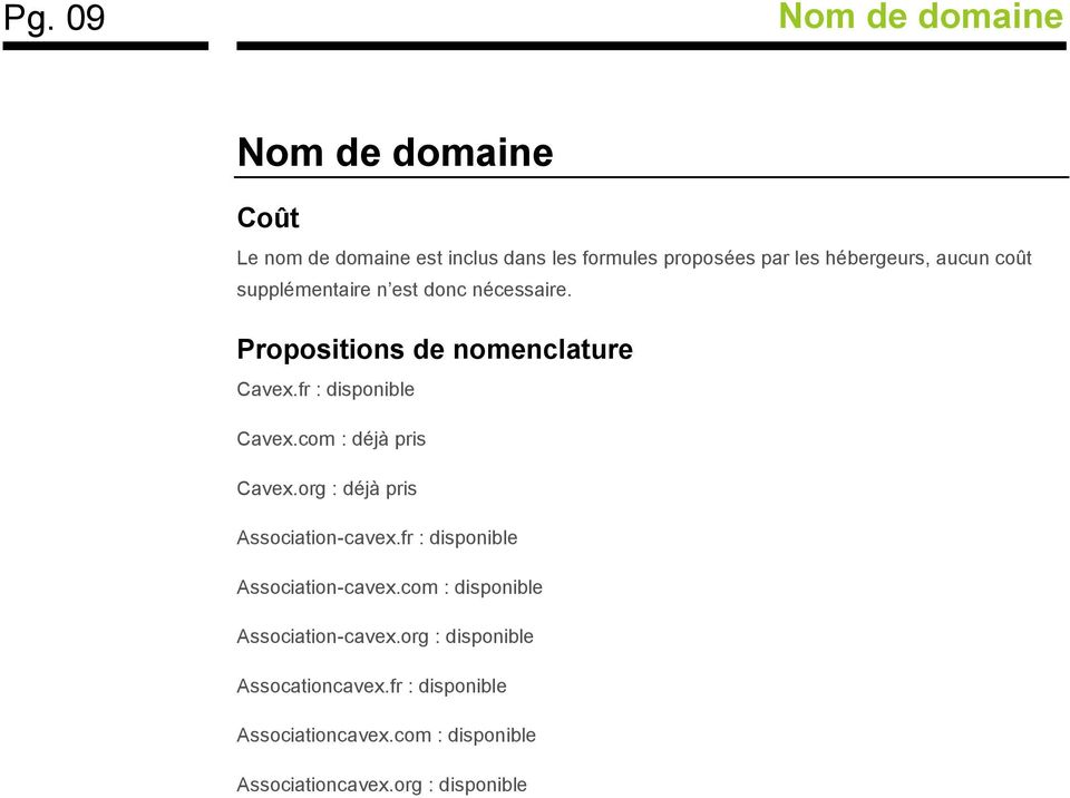 fr : disponible Cavex.com : déjà pris Cavex.org : déjà pris Association-cavex.fr : disponible Association-cavex.