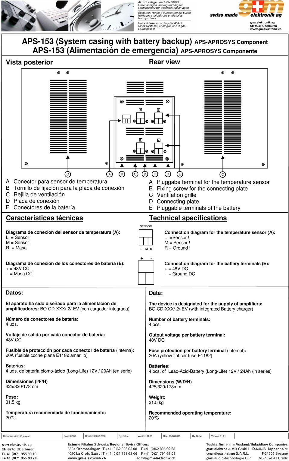 screw for the connecting plate Ventilation grille D onnecting plate E Pluggable terminals of the battery Technical specifications Diagrama de conexión del sensor de temperatura (A): = Sensor!