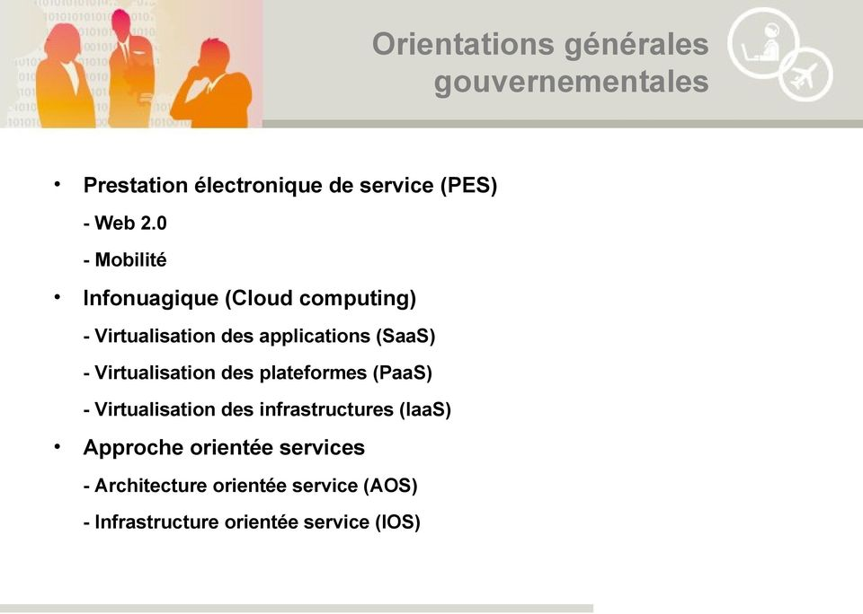 Virtualisation des plateformes (PaaS) - Virtualisation des infrastructures (IaaS) Approche