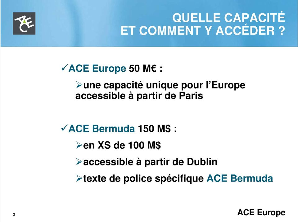 accessible à partir de Paris ACE Bermuda 150 M$ : en XS de
