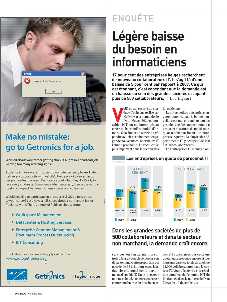 # Luc Blyaert Make no mistake: go to Getronics for a job. Worried about your career getting stuck? Caught in a dead end job? Getting too many warning signs?