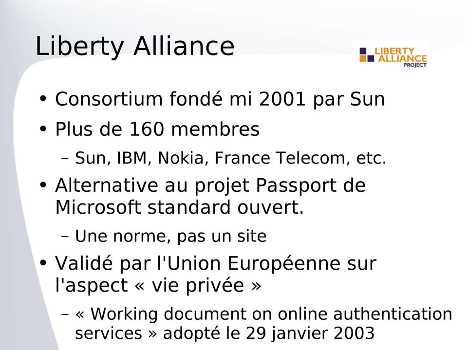 Alternative au projet Passport de Microsoft standard ouvert.