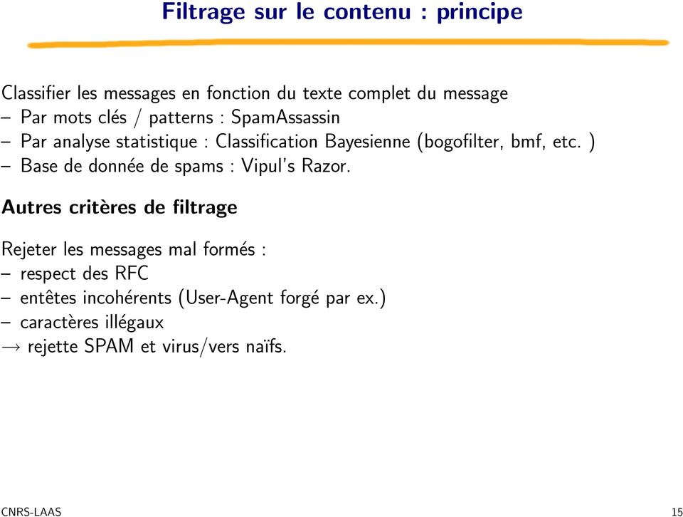 ) Base de donnée de spams : Vipul s Razor.