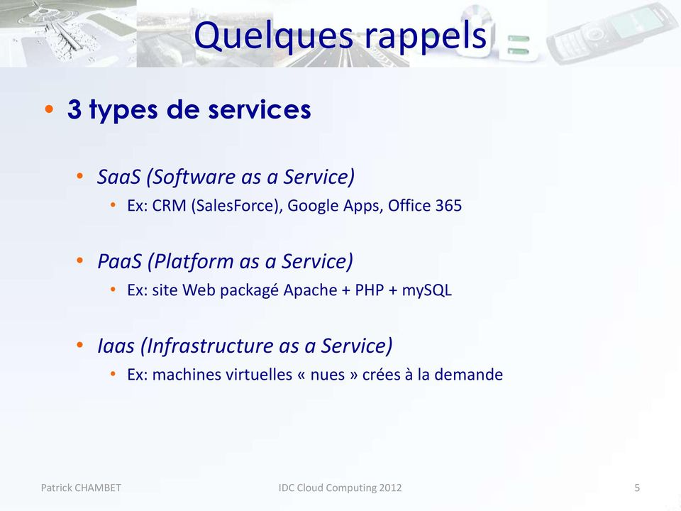 Web packagé Apache + PHP + mysql Iaas (Infrastructure as a Service) Ex: