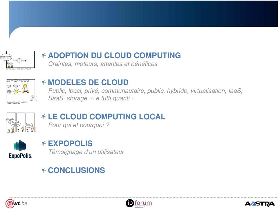 virtualisation, IaaS, SaaS, storage, «e tutti quanti» LE CLOUD COMPUTING