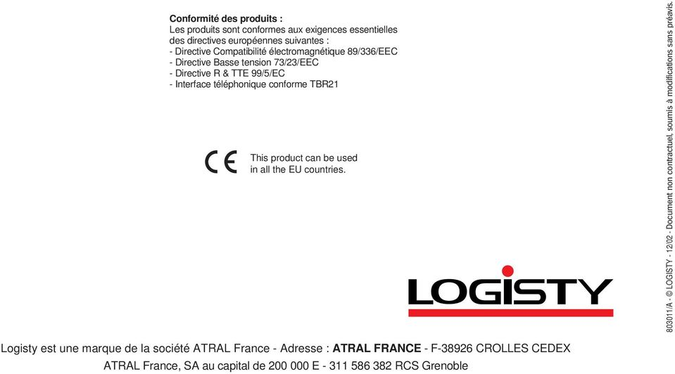 can be used in all the EU countries. 803011/A - LOGISTY - 12/02 - Document non contractuel, soumis à modifications sans préavis.