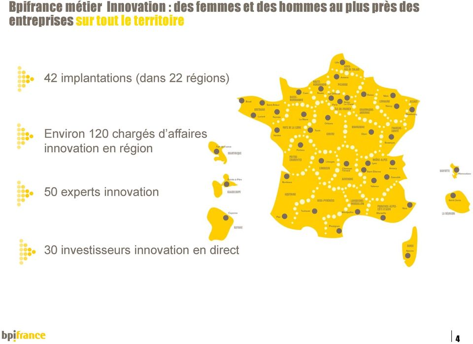 Environ 120 chargés d affaires innovation en région 50 experts