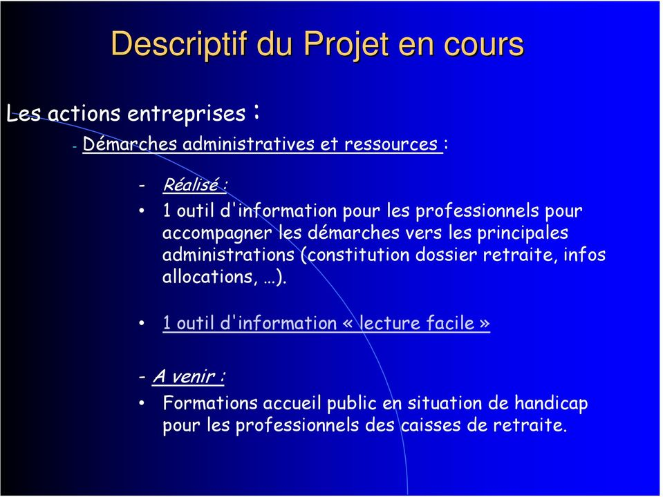 administrations (constitution dossier retraite, infos allocations, ).