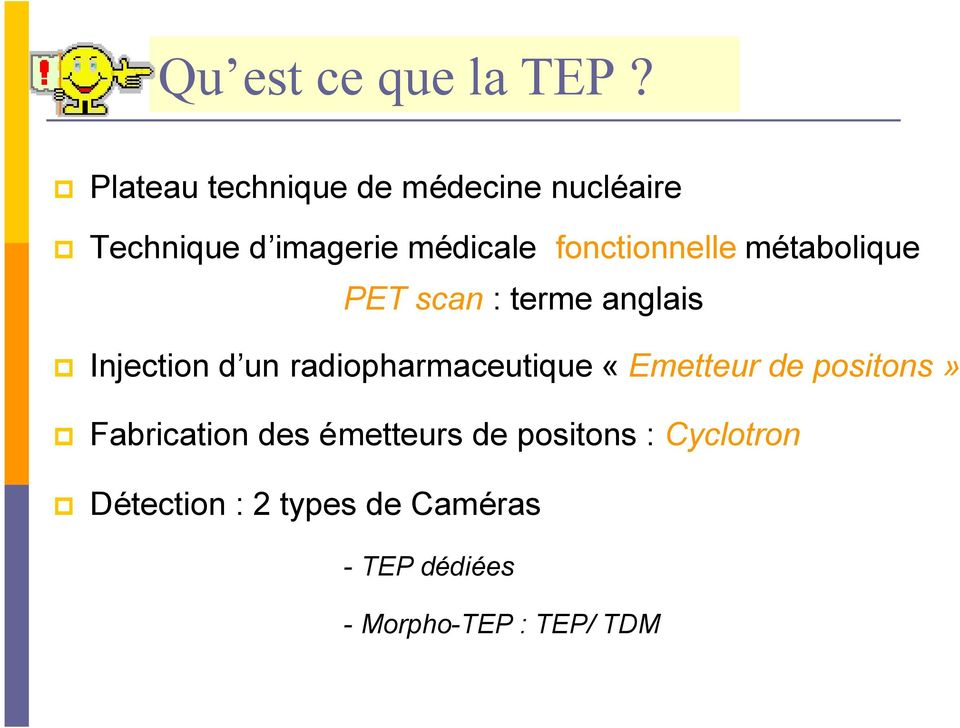 fonctionnelle métabolique PET scan : terme anglais Injection d un