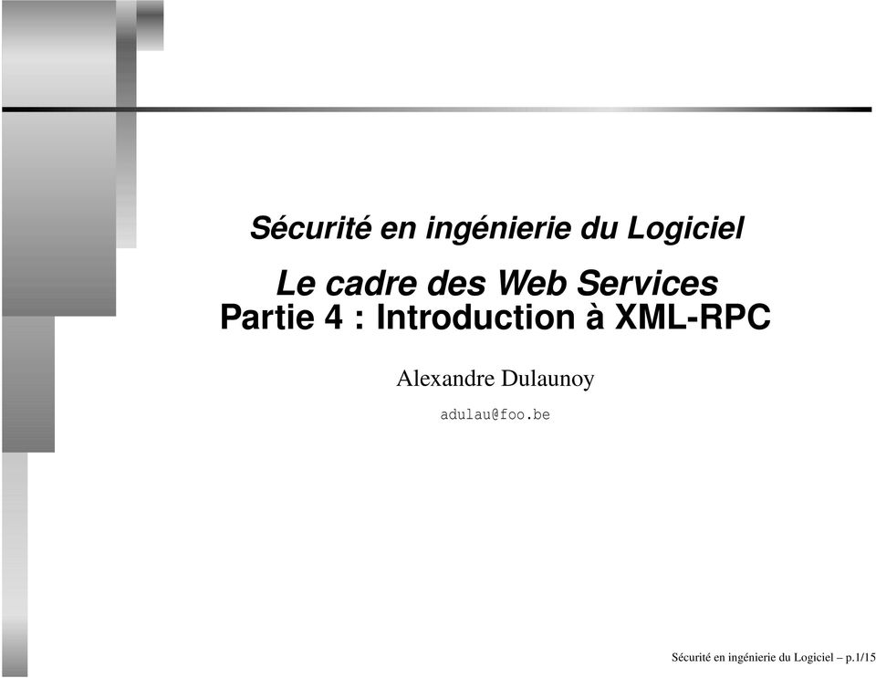 Introduction à XML-RPC Alexandre Dulaunoy