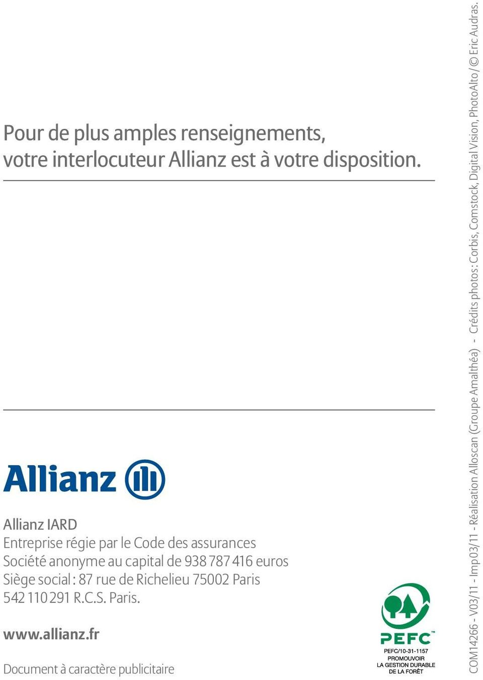 social : 87 rue de Richelieu 75002 Paris 542 110 291 R.C.S. Paris. www.allianz.
