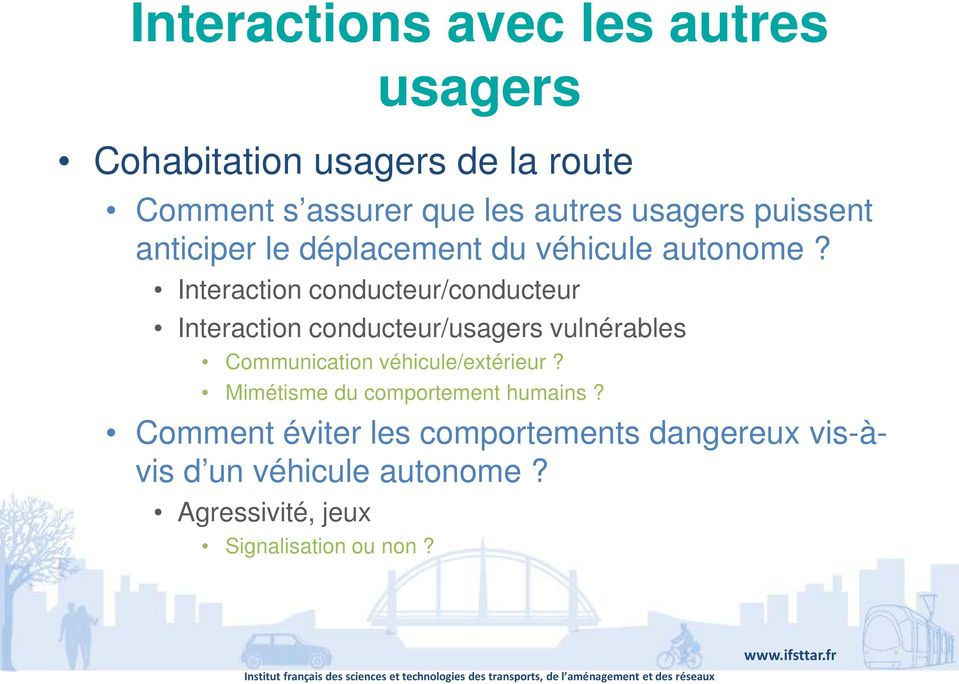 Interaction conducteur/conducteur Interaction conducteur/usagers vulnérables Communication