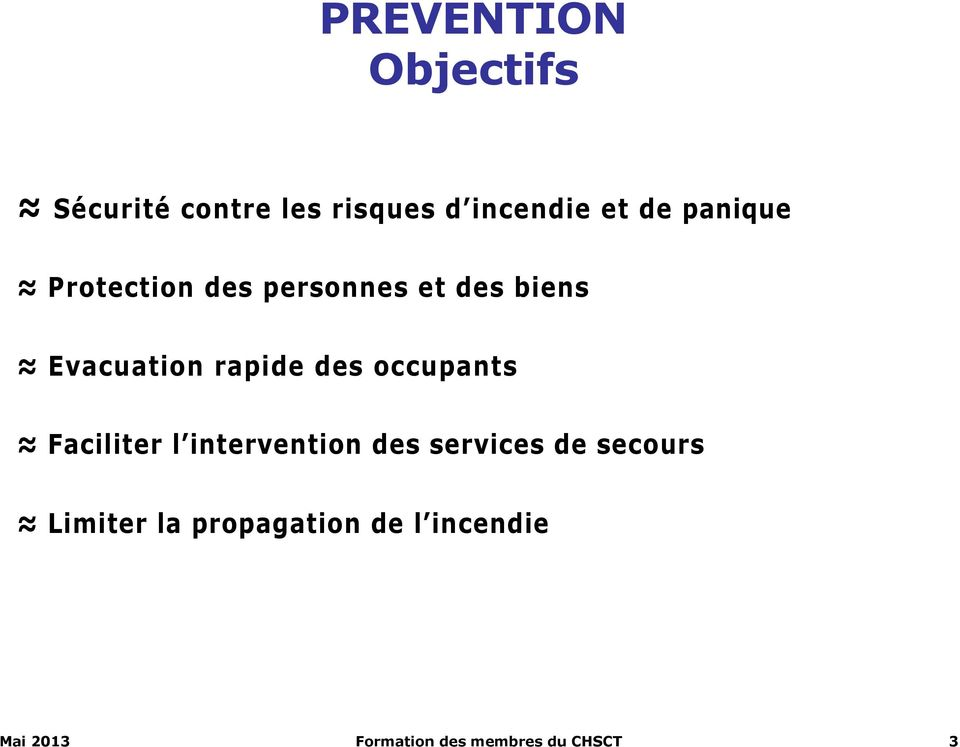occupants Faciliter l intervention des services de secours Limiter