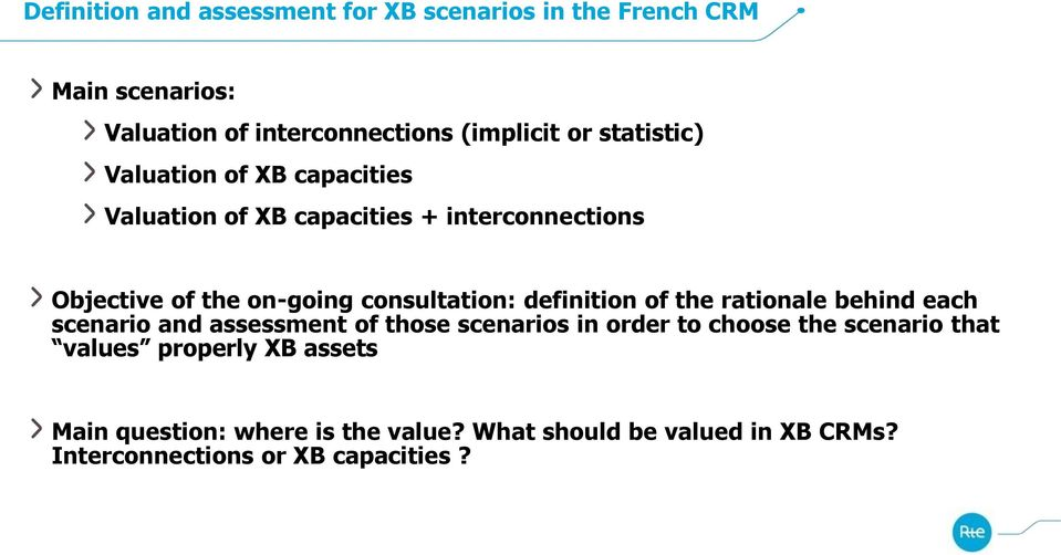 definition of the rationale behind each scenario and assessment of those scenarios in order to choose the scenario that