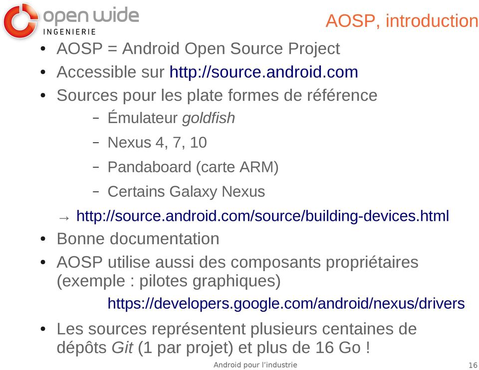 AOSP, introduction http://source.android.com/source/building-devices.