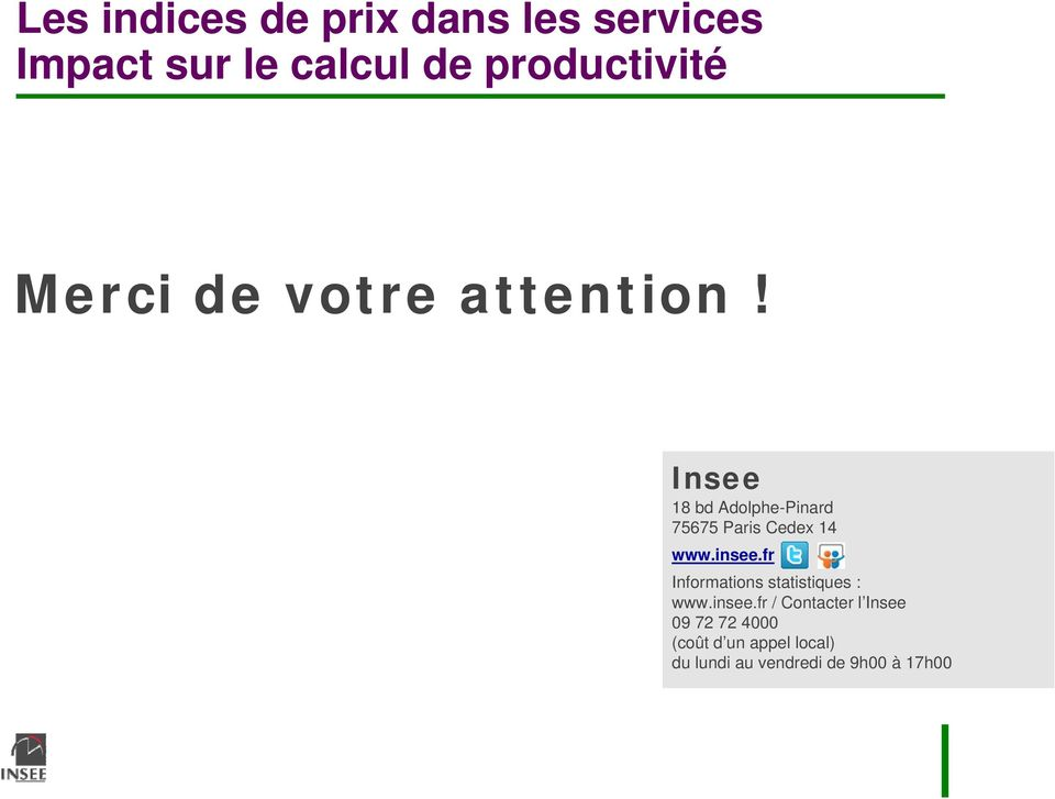 fr Informations statistiques : www.insee.